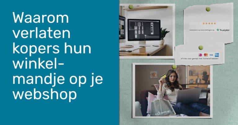 Waarom verlaten kopers hun winkelmandje op je webshop